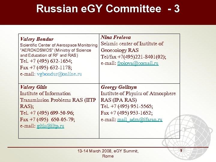 "Russian e. GY Committee - 3 Valery Bondur Scientific Center of Aerospace Monitoring ""AEROKOSMOS"""