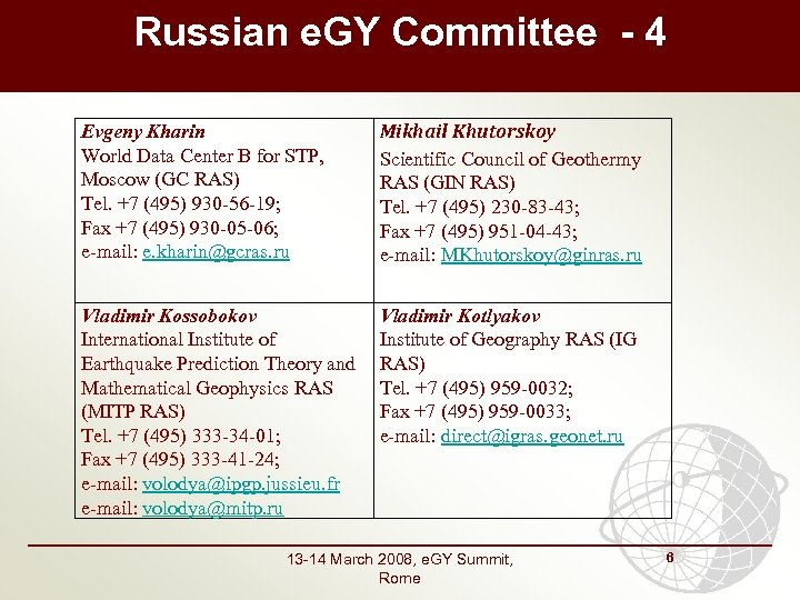 Russian e. GY Committee - 4 Evgeny Kharin World Data Center B for STP,