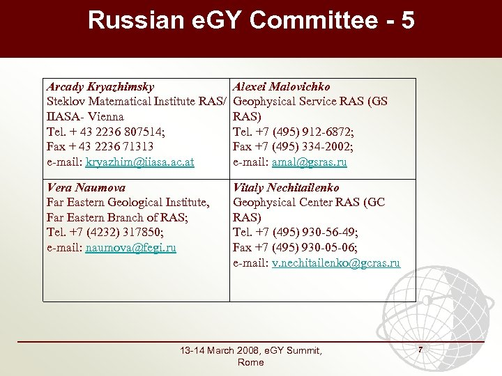 Russian e. GY Committee - 5 Arcady Kryazhimsky Alexei Malovichko Steklov Matematical Institute RAS/