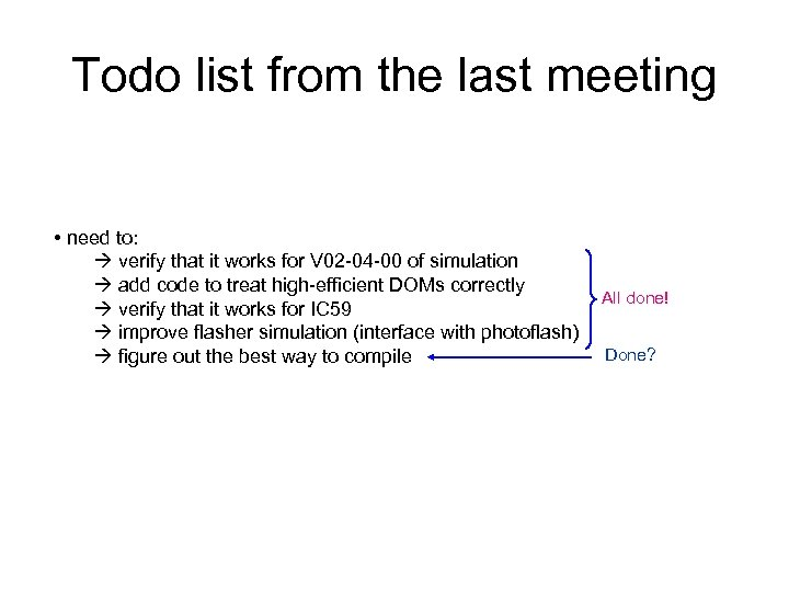 Todo list from the last meeting • need to: verify that it works for