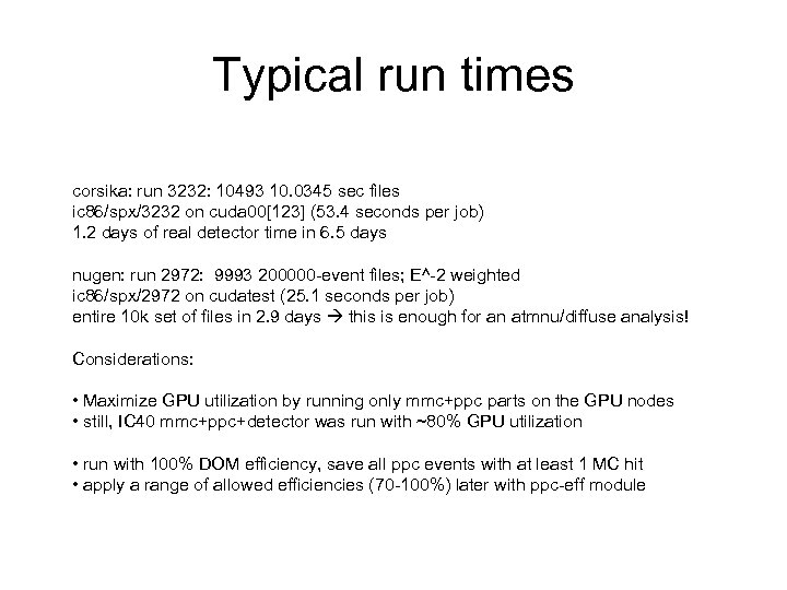 Typical run times corsika: run 3232: 10493 10. 0345 sec files ic 86/spx/3232 on