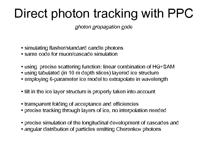 Direct photon tracking with PPC photon propagation code • simulating flasher/standard candle photons •