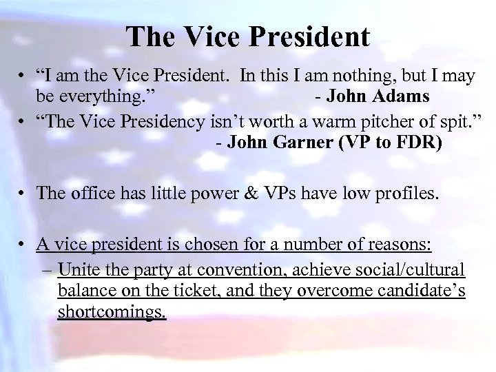 "The Vice President • ""I am the Vice President. In this I am nothing,"
