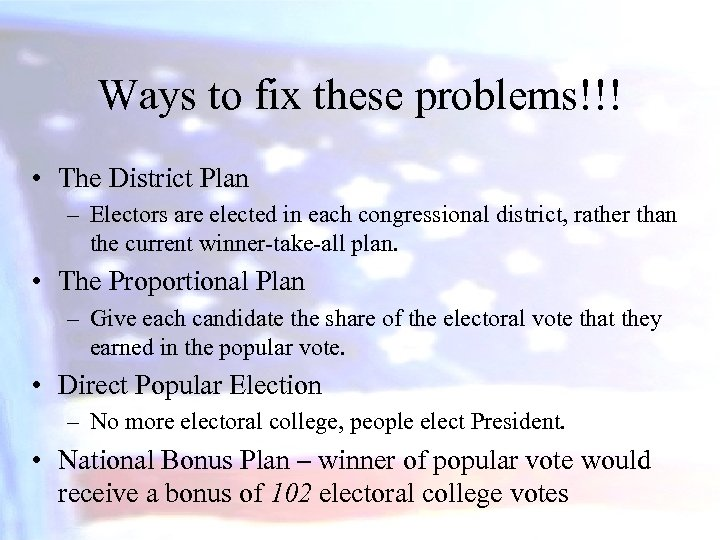 Ways to fix these problems!!! • The District Plan – Electors are elected in