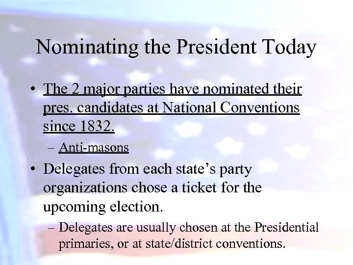 Nominating the President Today • The 2 major parties have nominated their pres. candidates