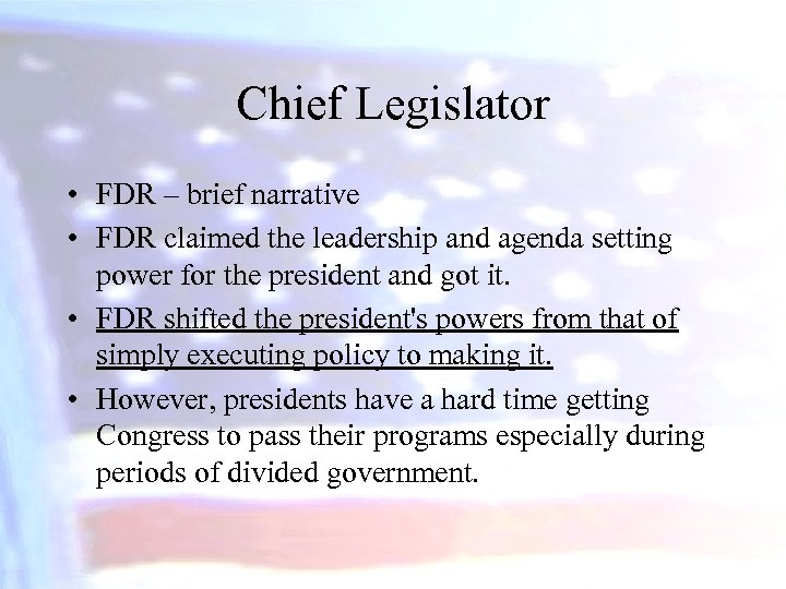 Chief Legislator • FDR – brief narrative • FDR claimed the leadership and agenda
