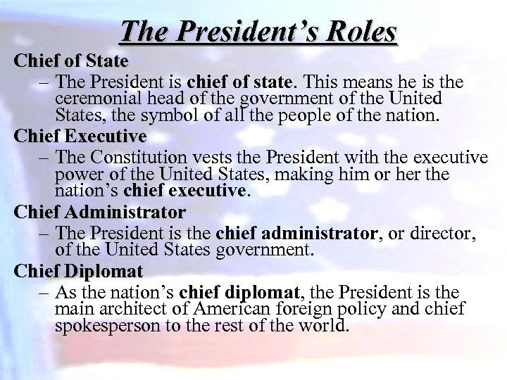 The President's Roles Chief of State – The President is chief of state. This
