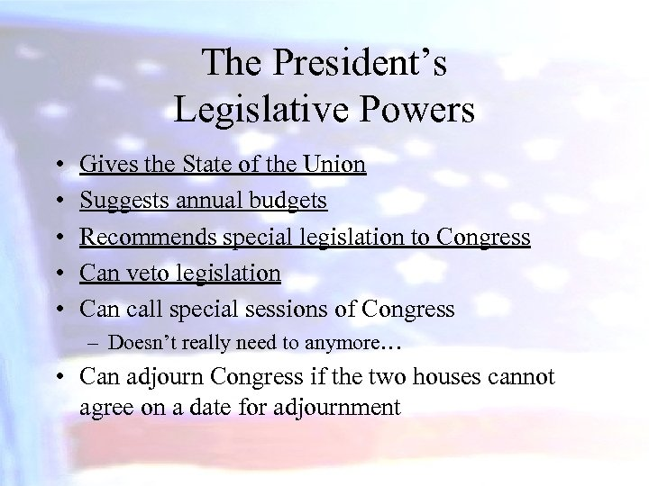 The President's Legislative Powers • • • Gives the State of the Union Suggests