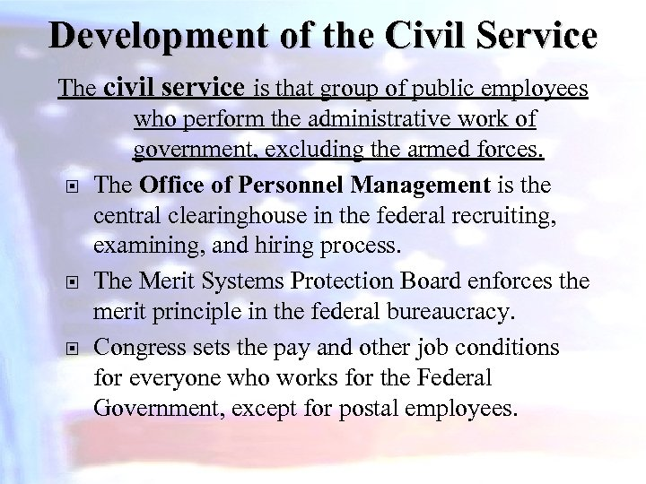 Development of the Civil Service The civil service is that group of public employees