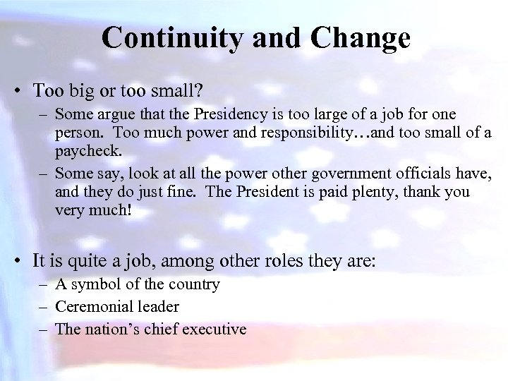 Continuity and Change • Too big or too small? – Some argue that the