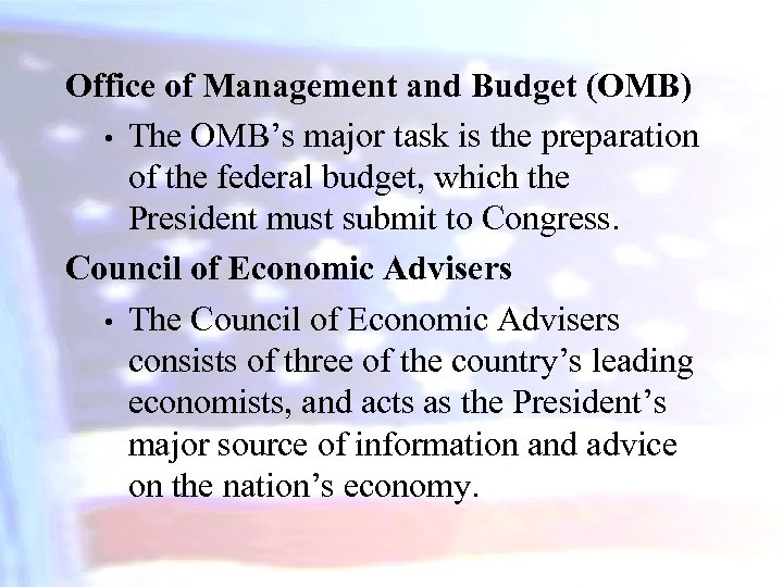 Office of Management and Budget (OMB) • The OMB's major task is the preparation