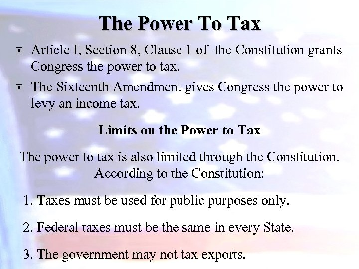 The Power To Tax Article I, Section 8, Clause 1 of the Constitution grants
