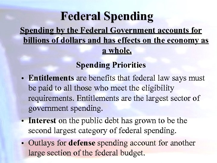 Federal Spending by the Federal Government accounts for billions of dollars and has effects