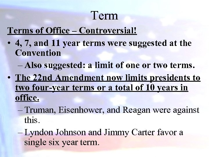 Terms of Office – Controversial! • 4, 7, and 11 year terms were suggested