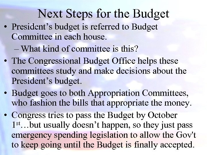 Next Steps for the Budget • President's budget is referred to Budget Committee in