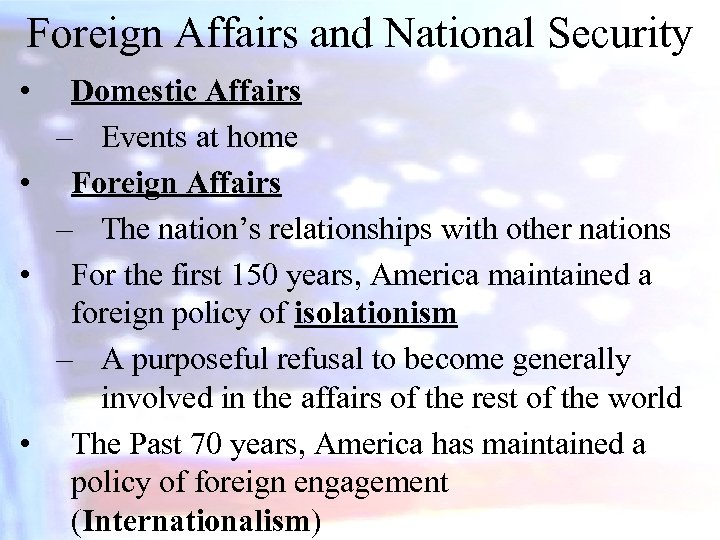 Foreign Affairs and National Security • Domestic Affairs – Events at home • Foreign
