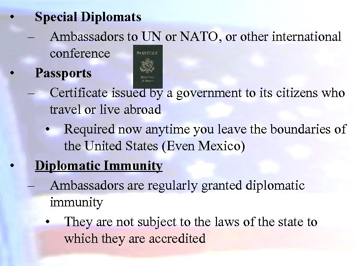 • Special Diplomats – Ambassadors to UN or NATO, or other international conference
