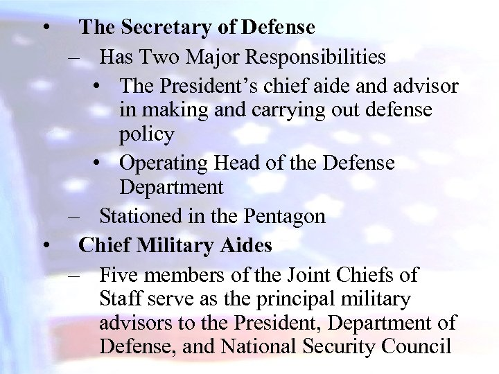 • The Secretary of Defense – Has Two Major Responsibilities • The President's