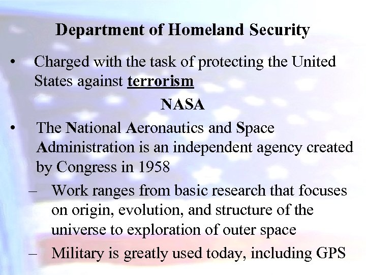 Department of Homeland Security • Charged with the task of protecting the United States