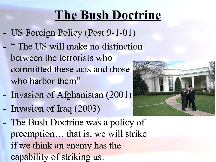 "The Bush Doctrine - US Foreign Policy (Post 9 -1 -01) - "" The"