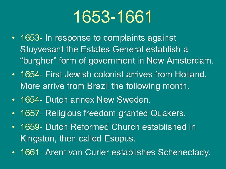 1653 -1661 • 1653 - In response to complaints against Stuyvesant the Estates General