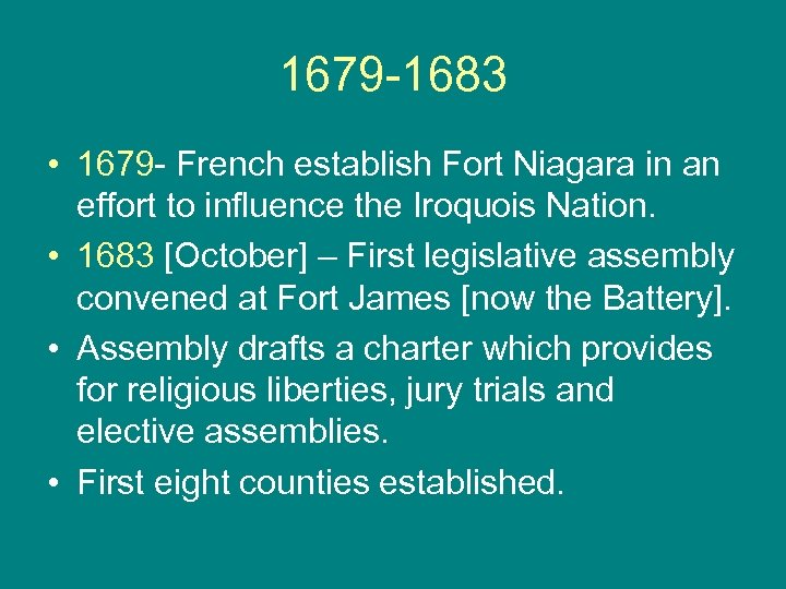 1679 -1683 • 1679 - French establish Fort Niagara in an effort to influence