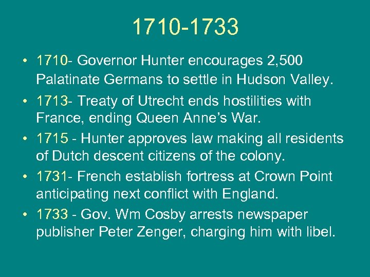 1710 -1733 • 1710 - Governor Hunter encourages 2, 500 Palatinate Germans to settle