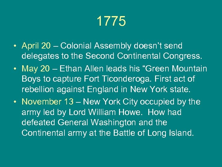 1775 • April 20 – Colonial Assembly doesn't send delegates to the Second Continental