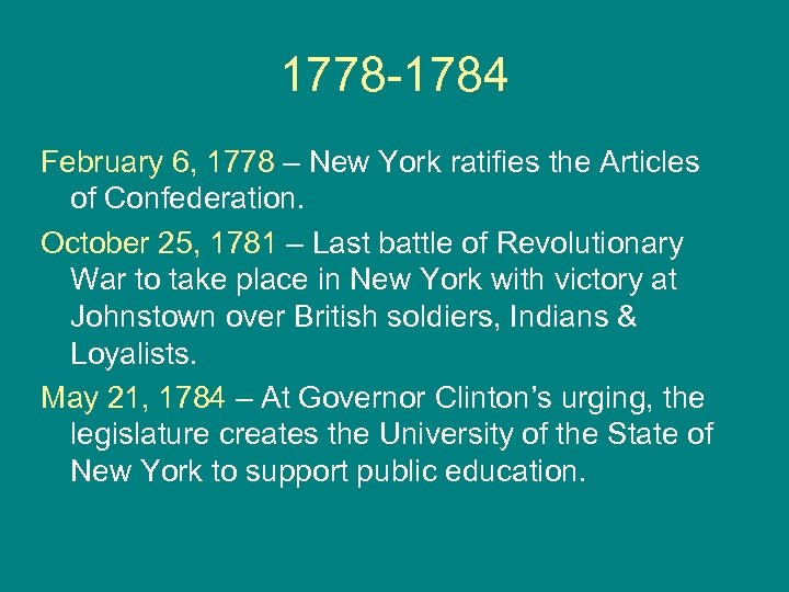 1778 -1784 February 6, 1778 – New York ratifies the Articles of Confederation. October