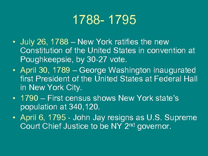 1788 - 1795 • July 26, 1788 – New York ratifies the new Constitution