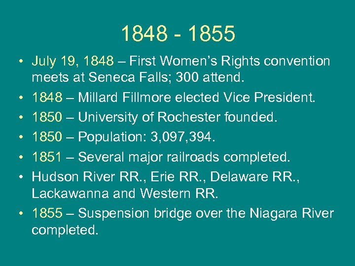 1848 - 1855 • July 19, 1848 – First Women's Rights convention meets at