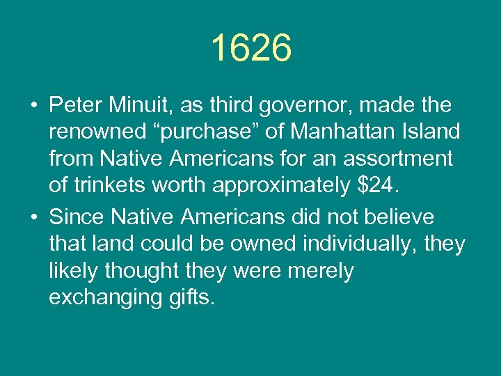 """1626 • Peter Minuit, as third governor, made the renowned """"purchase"""" of Manhattan Island"""