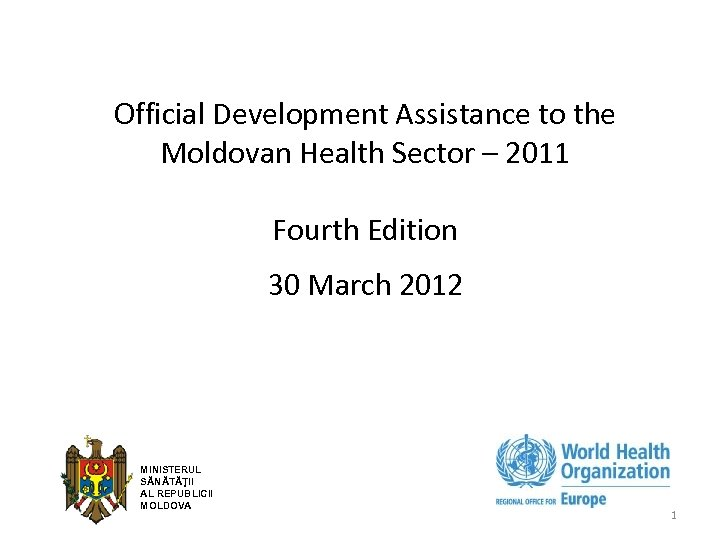 Official Development Assistance to the Moldovan Health Sector – 2011 Fourth Edition 30 March