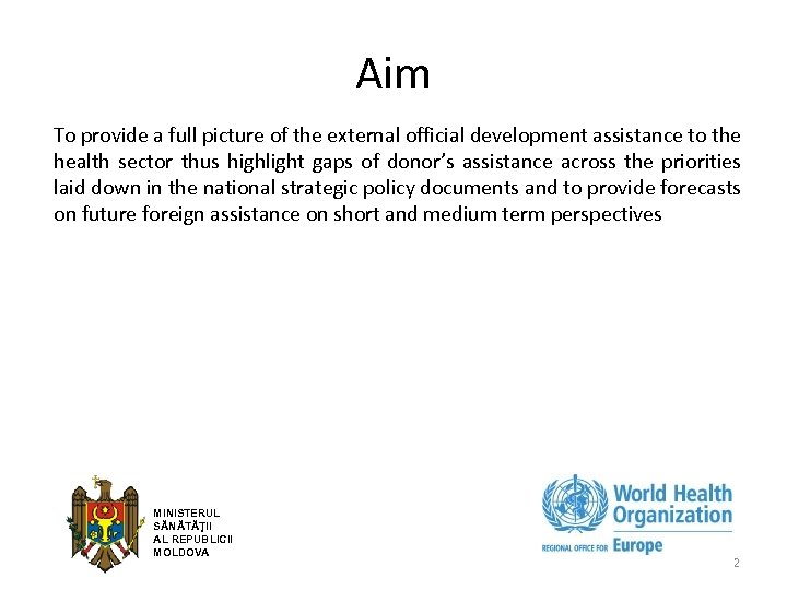 Aim To provide a full picture of the external official development assistance to the