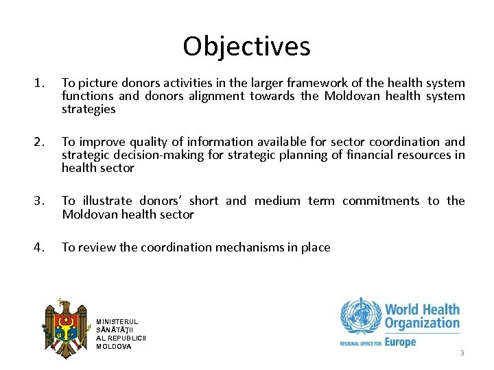 Objectives 1. To picture donors activities in the larger framework of the health system