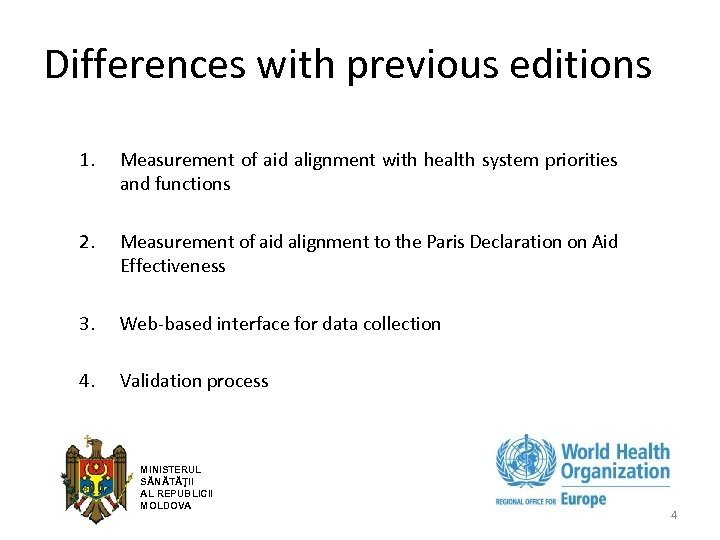 Differences with previous editions 1. Measurement of aid alignment with health system priorities and