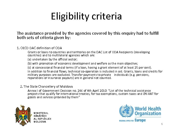 Eligibility criteria The assistance provided by the agencies covered by this enquiry had to