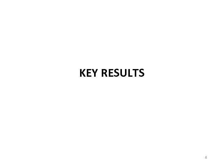 KEY RESULTS 8