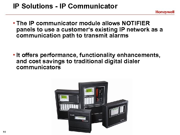 IP Solutions - IP Communicator • The IP communicator module allows NOTIFIER panels to