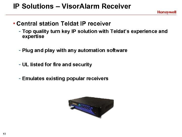 IP Solutions – Visor. Alarm Receiver • Central station Teldat IP receiver - Top