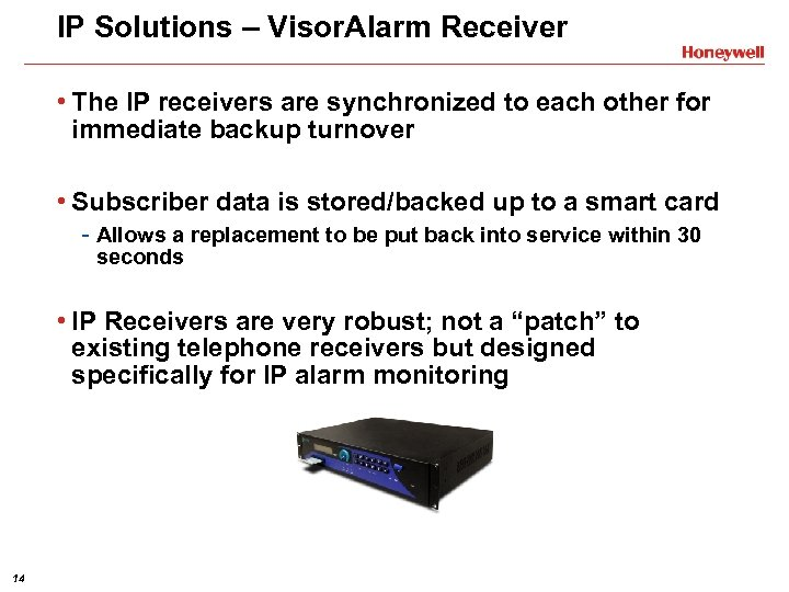 IP Solutions – Visor. Alarm Receiver • The IP receivers are synchronized to each