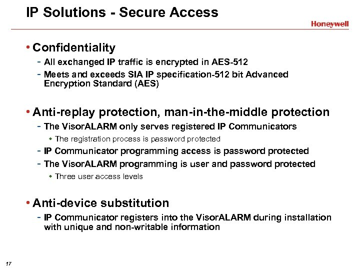 IP Solutions - Secure Access • Confidentiality - All exchanged IP traffic is encrypted