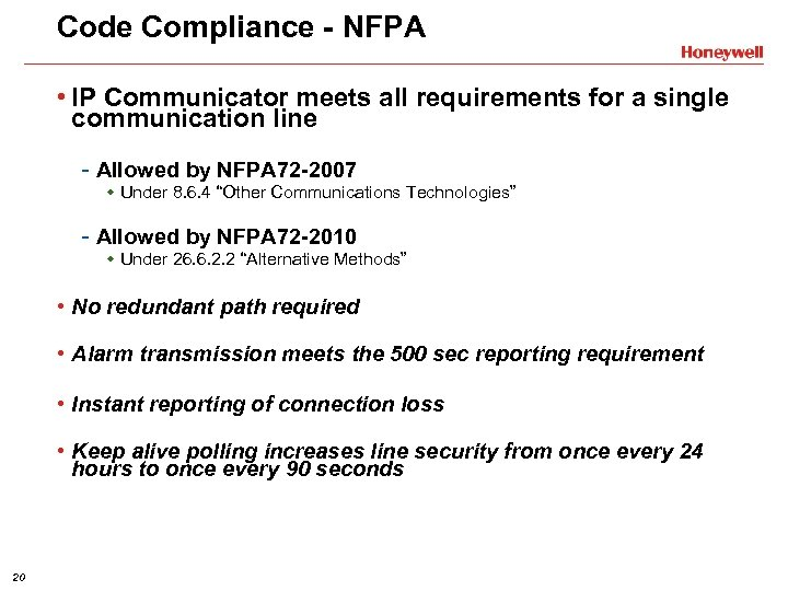 Code Compliance - NFPA • IP Communicator meets all requirements for a single communication