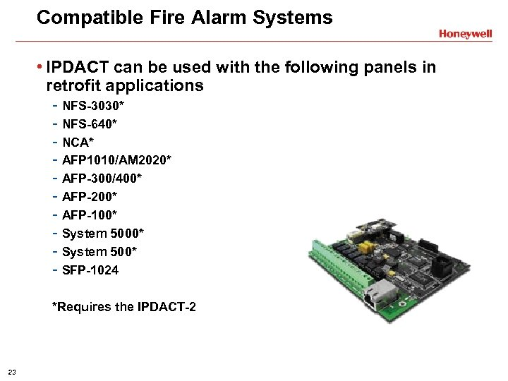 Compatible Fire Alarm Systems • IPDACT can be used with the following panels in