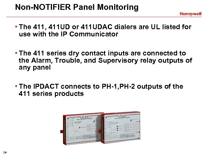 Non-NOTIFIER Panel Monitoring • The 411, 411 UD or 411 UDAC dialers are UL