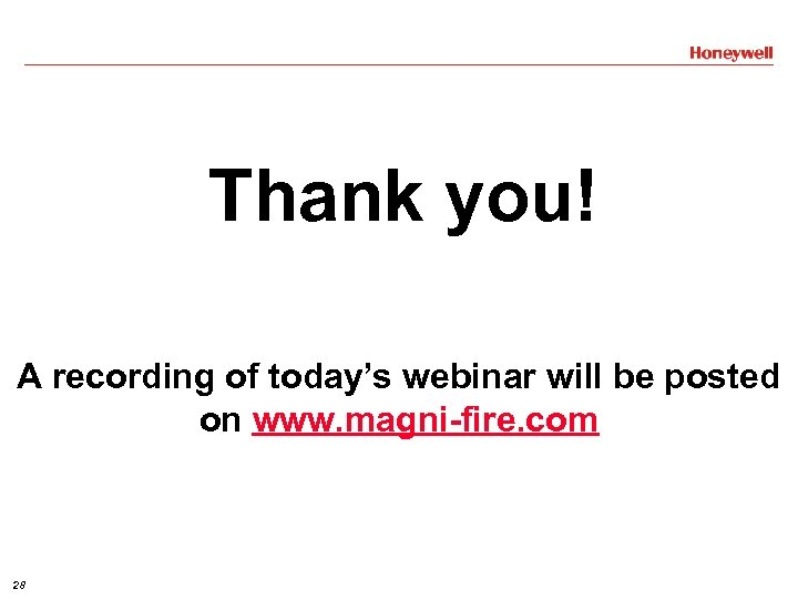 Thank you! A recording of today's webinar will be posted on www. magni-fire. com