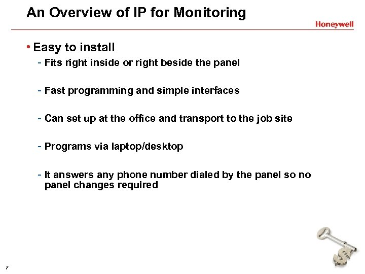 An Overview of IP for Monitoring • Easy to install - Fits right inside