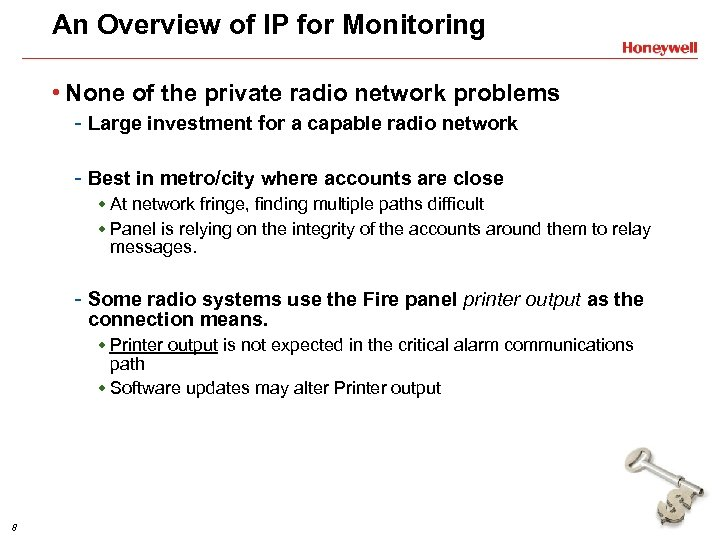 An Overview of IP for Monitoring • None of the private radio network problems