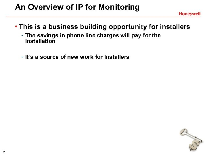 An Overview of IP for Monitoring • This is a business building opportunity for