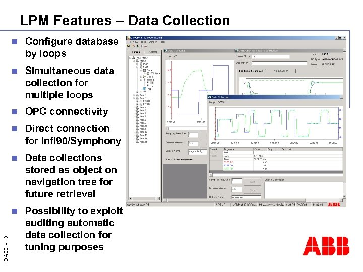LPM Features – Data Collection Configure database by loops n Simultaneous data collection for